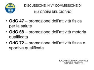 DISCUSSIONE IN V^ COMMISSIONE DI  N.3 ORDINI DEL GIORNO