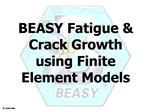 BEASY Fatigue  Crack Growth using Finite Element Models