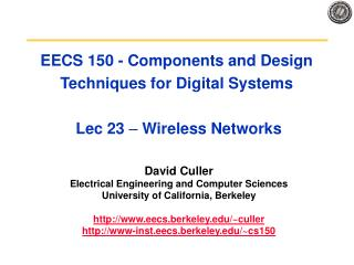 EECS 150 - Components and Design Techniques for Digital Systems  Lec 23  –  Wireless Networks