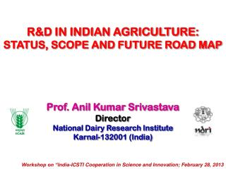 Prof. Anil Kumar Srivastava Director National Dairy Research Institute Karnal-132001 (India)