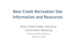 Bear Creek Recreation Site Information and Resources
