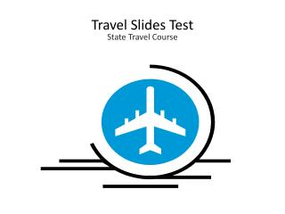 Travel Slides Test State Travel Course