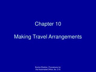 Chapter 10 Making Travel Arrangements