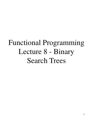 Functional Programming Lecture 8 - Binary Search Trees
