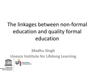 The linkages between non-formal education and quality formal education