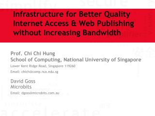 Infrastructure for Better Quality Internet Access & Web Publishing without Increasing Bandwidth