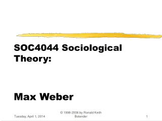 SOC4044 Sociological Theory: Max Weber