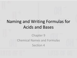 Naming and Writing Formulas for Acids and Bases