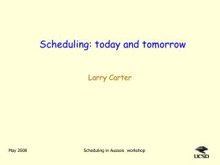 Scheduling: today and tomorrow