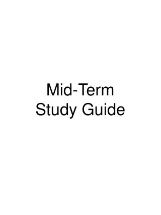 Mid-Term  Study Guide