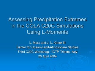 Assessing Precipitation Extremes in the COLA C20C Simulations Using L-Moments