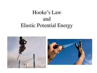 Hooke's Law  and  Elastic Potential Energy
