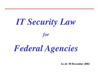 IT Security Law for Federal Agencies