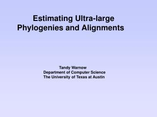 Estimating Ultra-large  Phylogenies and Alignments