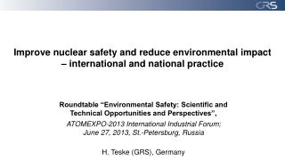 Improve nuclear safety and reduce environmental impact – international and national practice