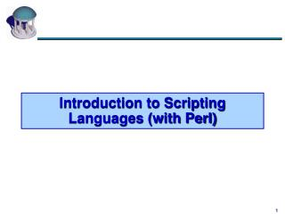 Introduction to Scripting Languages (with Perl)
