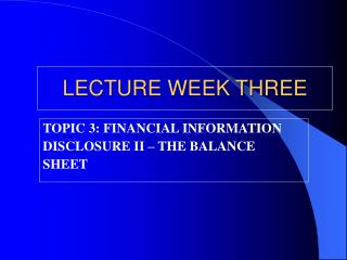 LECTURE WEEK THREE