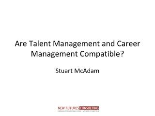Are Talent Management and Career Management Compatible?