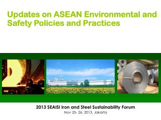 2013 SEAISI Iron and Steel Sustainability Forum Nov 25- 26, 2013, Jakarta