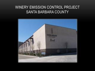 Winery Emission Control  Project Santa Barbara County