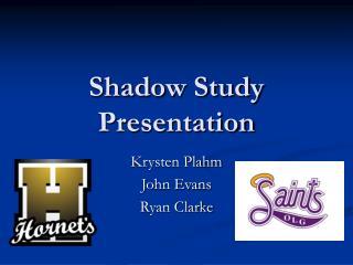 Shadow Study Presentation