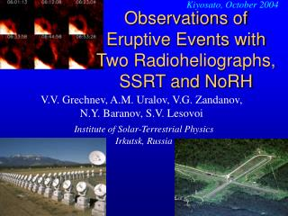 Observations of Eruptive Events with Two Radioheliographs, SSRT and NoRH