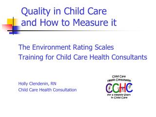 Quality in Child Care  and How to Measure it