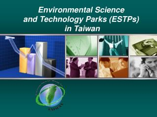 Environmental Science  and Technology Parks (ESTPs)  in Taiwan