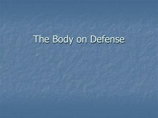 The Body on Defense