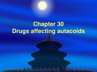 Chapter 30 Drugs affecting autacoids