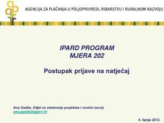 IPARD PROGRAM MJERA 202 Postupak prijave na natječaj