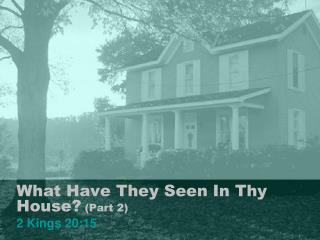 What Have They Seen In Thy House? (Part 2)