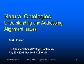 Natural Ontologies : Understanding and Addressing Alignment Issues
