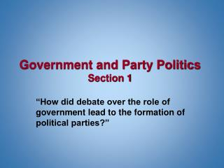 Government and Party Politics Section 1