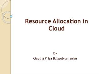 Resource Allocation in Cloud