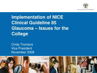 Implementation of NICE Clinical Guideline 85 Glaucoma – Issues for the College