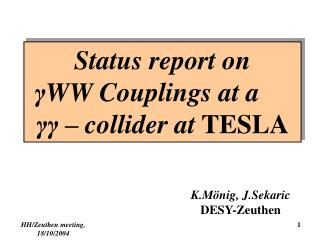 Status report on γ WW  Couplings at a	 γγ – collider at  TESLA