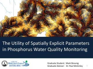The Utility of Spatially Explicit Parameters in Phosphorus Water Quality Monitoring