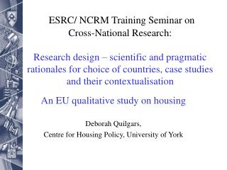 An EU qualitative study on housing Deborah Quilgars,