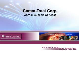 Comm-Tract Corp. Carrier Support Services