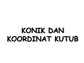 KONIK DAN KOORDINAT KUTUB