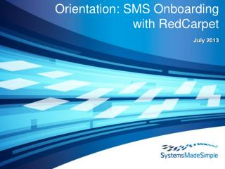 Orientation: SMS  Onboarding with RedCarpet