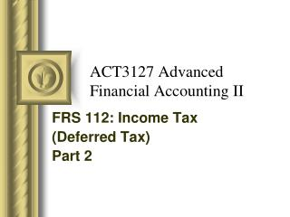 ACT3127 Advanced Financial Accounting II
