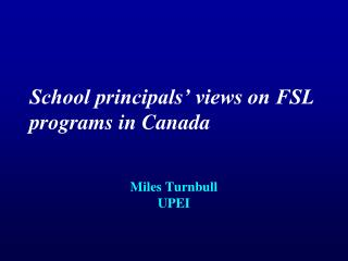 School principals' views on FSL programs in Canada