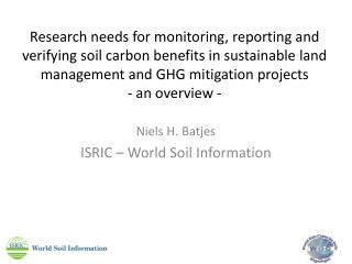 Niels H. Batjes ISRIC – World Soil Information
