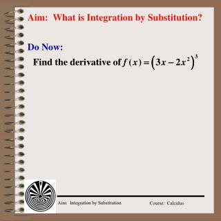 Aim:  What is Integration by Substitution?