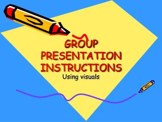 GROUP PRESENTATION INSTRUCTIONS