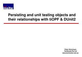 Persisting and unit testing objects and their relationships with tiOPF & DUnit2