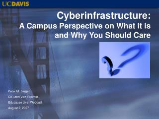 Cyberinfrastructure: A Campus Perspective on What it is and Why You Should Care
