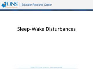 Sleep-Wake Disturbances